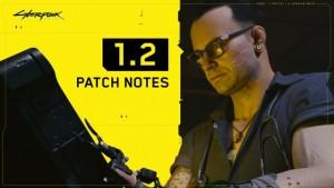 Патч 1.2 для Cyberpunk 2077 включает обширный список изменений