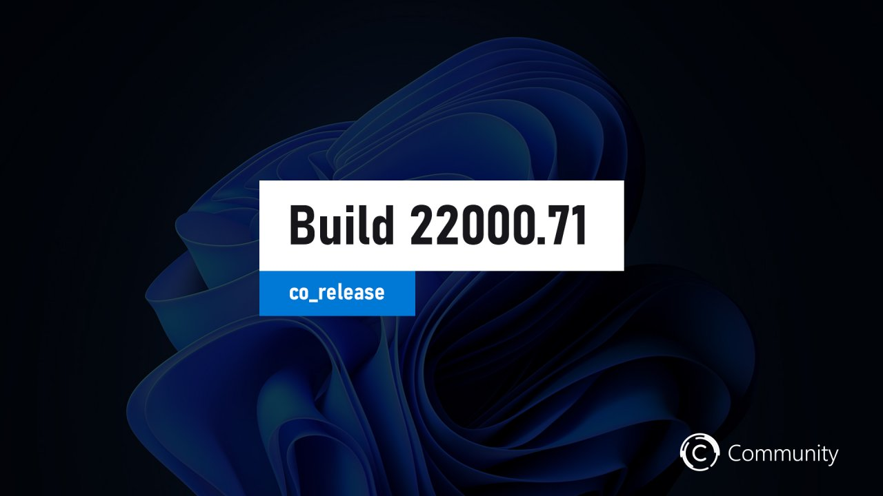Анонс Windows 11 Insider Preview Build 22000.71 (канал Dev)