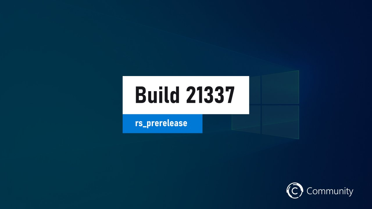 Анонс Windows 10 Insider Preview Build 21337 (канал Dev)
