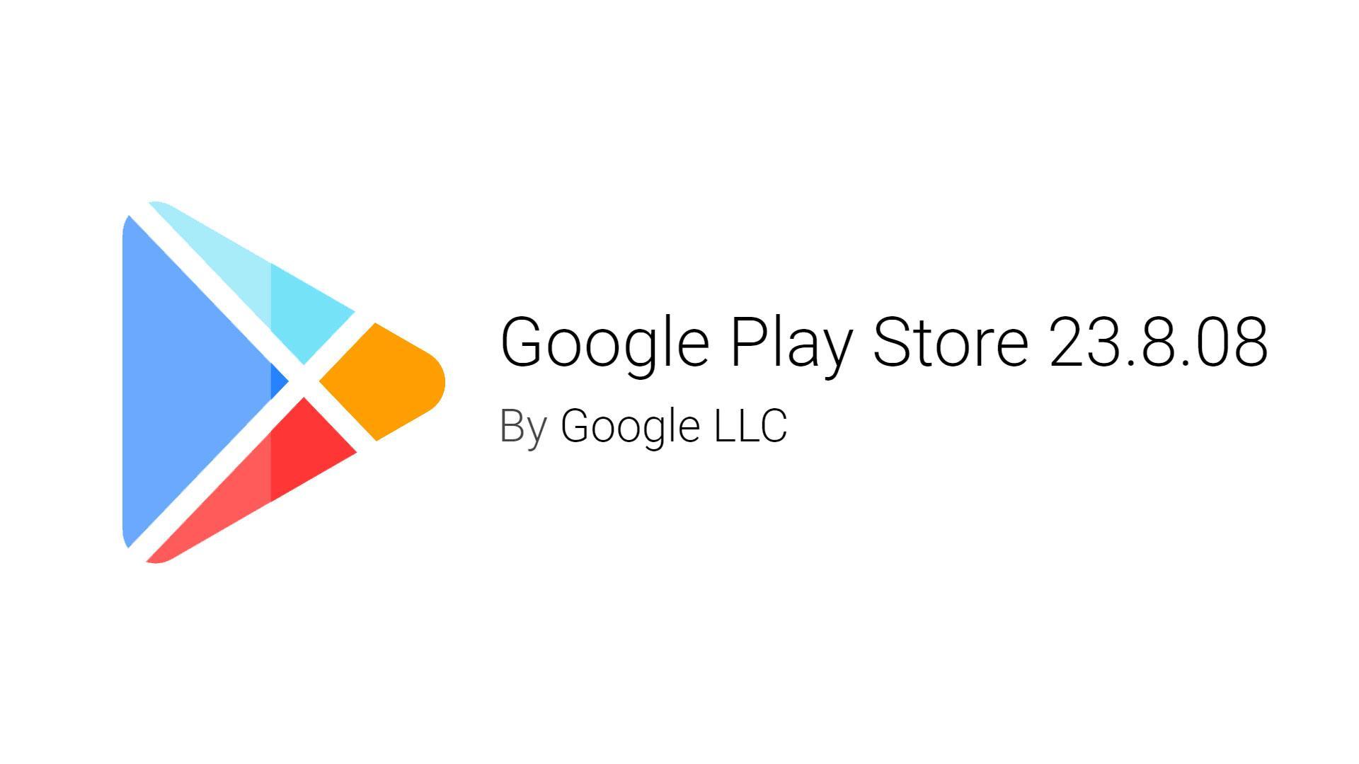 Google Play Store обновился до версии 23.8.08. Скачиваем и устанавливаем
